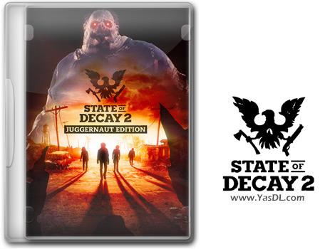 دانلود بازی State of Decay 2 Juggernaut Edition برای PC
