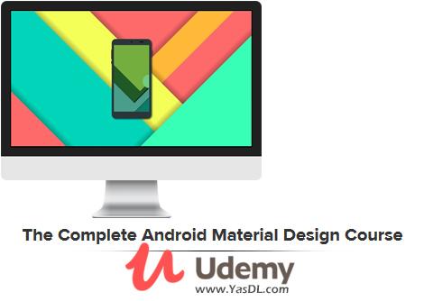 دانلود دوره آموزش طراحی متریال در اندروید - The Complete Android Material Design Course - Udemy