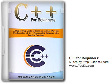 دانلود کتاب آموزش ‏‏‎C++‎ به زبان ساده - C++ for Beginners: A Step-by-Step Guide to Learn, in an Easy Way - نسخه PDF