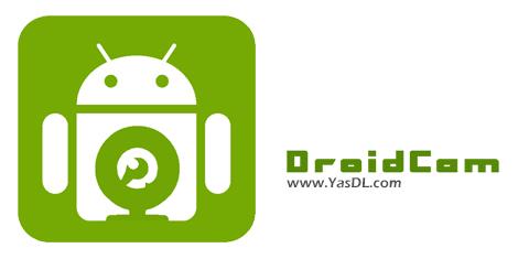 دانلود DroidCam Client 6.2.2 + DroidCam Wireless Webcam 6.7.7 - تبدیل گوشی اندروید به دوربین وبکم