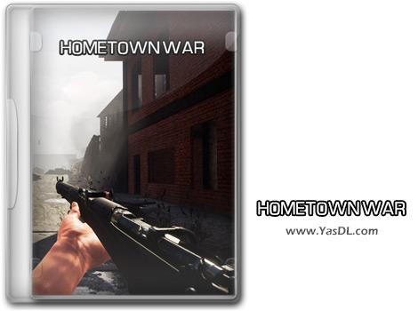 دانلود بازی HOMETOWN WAR - جنگ در سرزمین مادری برای کامپیوتر