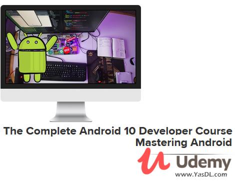 دانلود دوره آموزش برنامه نویسی اندروید 10 - The Complete Android 10 Developer Course - Mastering Android (Updated 4/2020) - Udemy