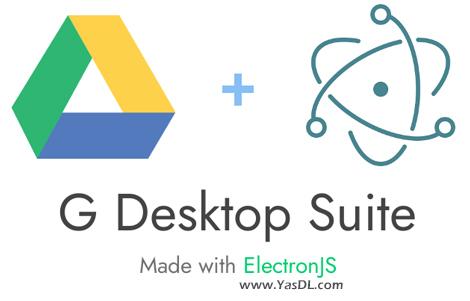 دانلود G Desktop Suite 0.2.1 Windows/macOS/Linux - جعبه محصولات تحت وب گوگل برای دسکتاپ