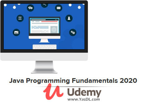 دانلود آموزش برنامه نویسی جاوا؛ یادگیری برنامه نویسی به زبان جاوا در سال 2020 - Java Programming Fundamentals 2020 - Udemy