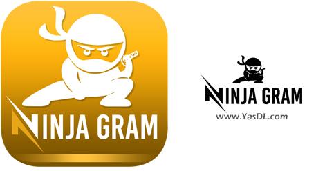 دانلود NinjaGram (Instagram Bot) 7.6.0.9 - نرم افزار نینجاگرام + کرک معتبر