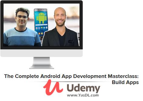 دانلود دوره آموزشی ساخت اپلیکیشن برای اندروید - The Complete Android App Development Masterclass: Build Apps - Udemy