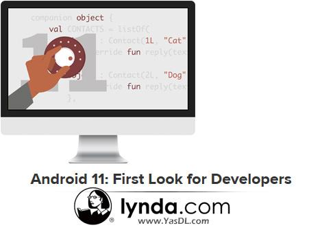 دانلود دوره اندروید 11: اولین نگاه برای توسعهدهندگان - Android 11: First Look for Developers - Lynda