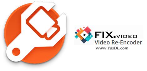 دانلود Fix.Video Video Re-Encoder 1.2 - نرم افزار تعمیر ویدیوهای خراب و ریانکود کردن آنها