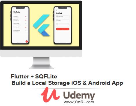 دانلود آموزش برنامه نویسی اندروید؛ پروژه اپلیکیشن To-Do به زبان فلاتر - Flutter + SQFLite | Build a Local Storage iOS & Android App - Udemy