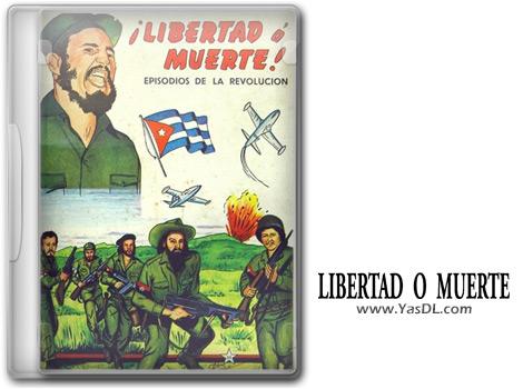 دانلود بازی Libertad o Muerte برای PC