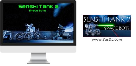 دانلود بازی Senshi Tank 2 Space Bots برای PC