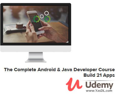 دانلود آموزش برنامهنویسی اندروید: به همراه 21 مثال عملی - The Complete Android & Java Developer Course - Build 21 Apps - Udemy