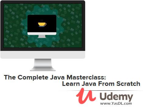 دانلود دوره آموزش جامع برنامه نویسی جاوا - The Complete Java Masterclass: Learn Java From Scratch - Udemy