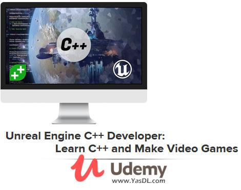 دانلود آموزش برنامهنویسی ++C و بازیسازی با آنریل انجین - Unreal Engine C++ Developer: Learn C++ and Make Video Games - Udemy
