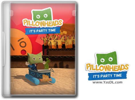 دانلود بازی Pillowheads Its Party Time برای PC