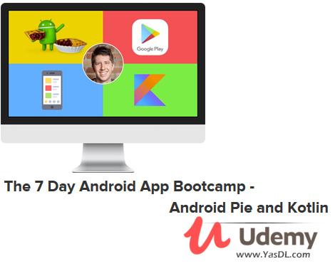دانلود آموزش برنامهنویسی اندروید در 7 روز - The 7 Day Android App Bootcamp - Android Pie and Kotlin - Udemy