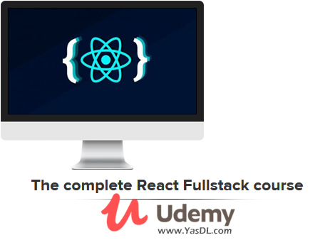 دانلود دوره آموزش ری اکت - The complete React Fullstack course ( 2nd edition ) - Udemy