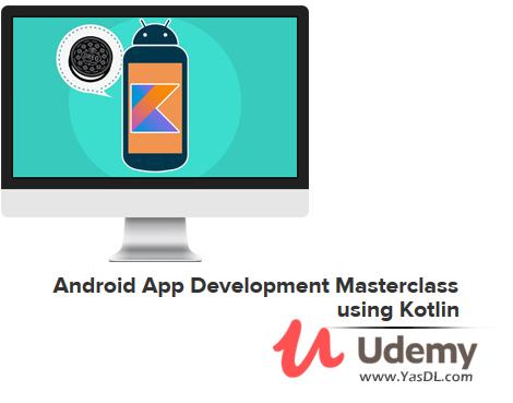 دانلود آموزش برنامه نویسی اندروید با کاتلین - Android App Development Masterclass using Kotlin (Updated 7/2020) - Udemy