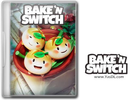 دانلود بازی Bake n Switch برای PC