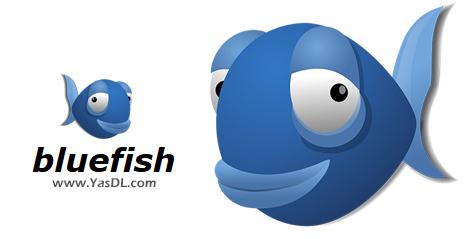 دانلود Bluefish 2.2.11 - نرم افزار ویرایش متن مخصوص برنامهنویسان و طراحان وب