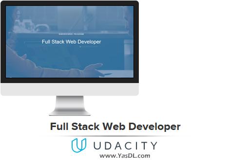 دانلود دوره فول استک وب دولوپر - Full Stack Web Developer - UDACITY