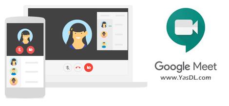 دانلود Google Meet – Secure video meetings 44.5.324814572 - نرم افزار گوگل میت برای اندروید، iOS و کامپیوتر