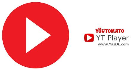 دانلود Youtomato YT Player 4.14.4 - نرم افزار پخش فرمتهای ویدیویی دانلود شده از یوتیوب