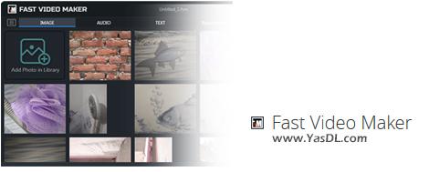دانلود Fast Video Maker 1.0.0.2 - نرم افزار ساخت سریع فیلم از روی عکس یا نوشته