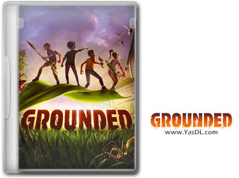 دانلود بازی Grounded v0.2.1 برای PC