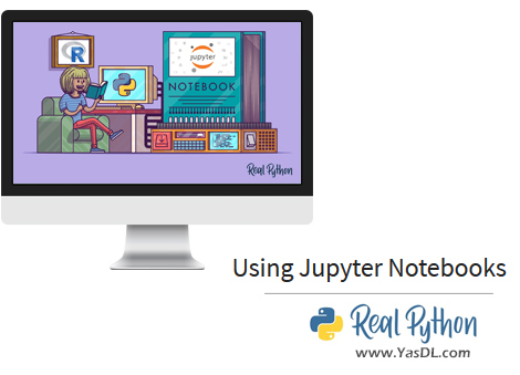 دانلود آموزش ریل پایتون - جلسه چهارم: ژوپیتر نوت بوک - Using Jupyter Notebooks - Real Python