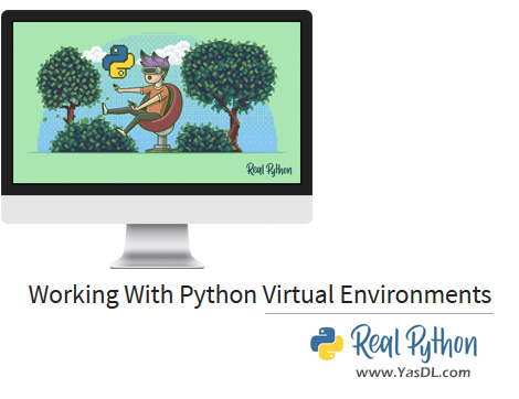 دانلود آموزش ریل پایتون - جلسه اول: محیط مجازی پایتون - Working With Python Virtual Environments - Real Python