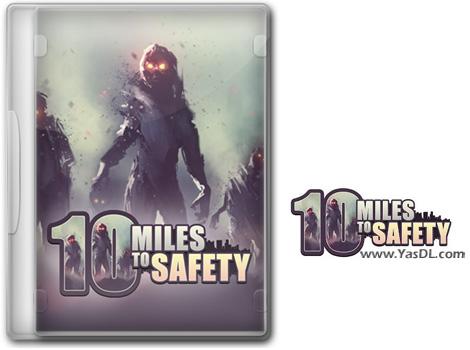 دانلود بازی 10 Miles To Safety برای PC