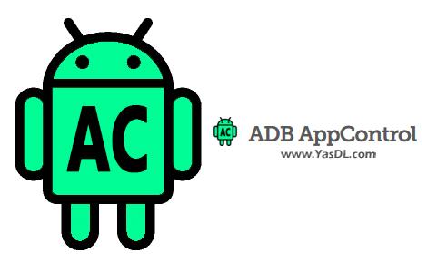 دانلود ADB AppControl 1.4.4 - مدیریت اپلیکیشنهای گوشی اندروید در ویندوز