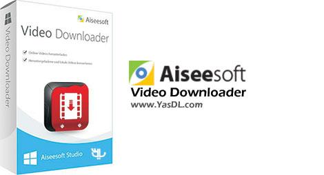 دانلود Aiseesoft Video Downloader - نرم افزار دانلود فیلم های آنلاین