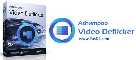 دانلود Ashampoo Video Deflicker - نرم افزار حذف نویز فلیکر از فیلم ها
