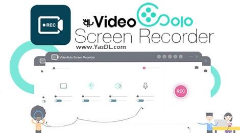 دانلود VideoSolo Screen Recorder - نرم افزار فیلم برداری از دسکتاپ