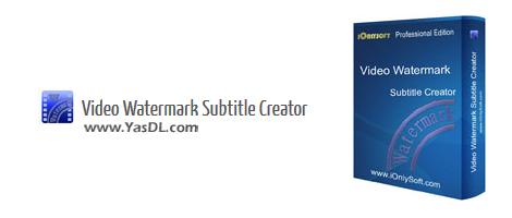 دانلود Video Watermark Subtitle Creator Professional Edition 4.0.5.1 - افزودن واترمارک بر روی فیلم