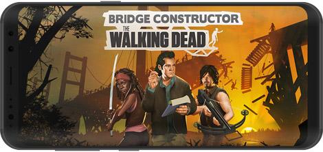 دانلود بازی Bridge Constructor: The Walking Dead 1.1 b101129 - پلسازی: واکینگ دد برای اندروید + نسخه بی نهایت