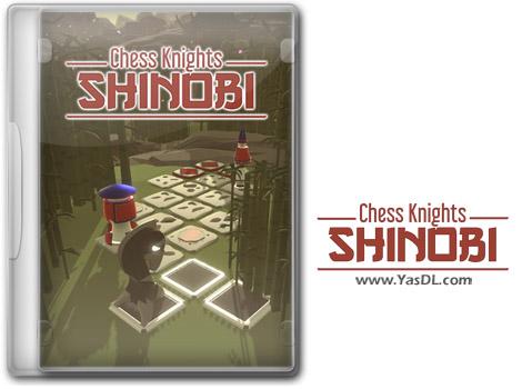 دانلود بازی Chess Knights Shinobi برای PC