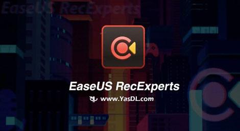 دانلود EaseUS RecExperts - نرم افزار ضبط صفحه نمایش و کلاس های آنلاین