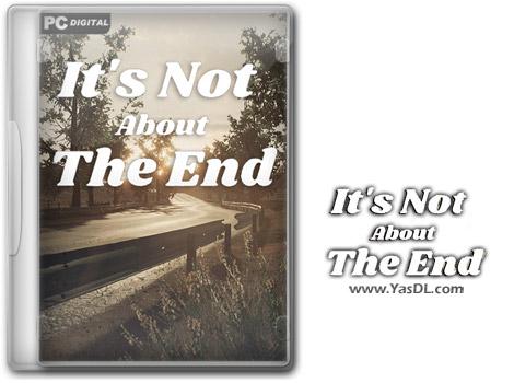 دانلود بازی Its Not About The End برای PC
