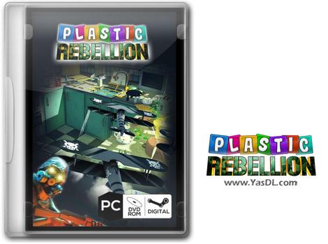 دانلود بازی Plastic Rebellion برای PC