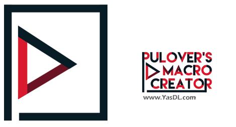 دانلود Pulover's Macro Creator 5.3.4 + Portable - نرم افزار ساخت ماکرو و اجرای خودکار اقدامات