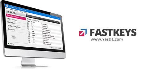 دانلود FastKeys Pro 5.02 - نرم افزار تایپ سریع و ساخت کلید های میانبر