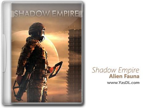 دانلود بازی Shadow Empire Alien Fauna برای PC