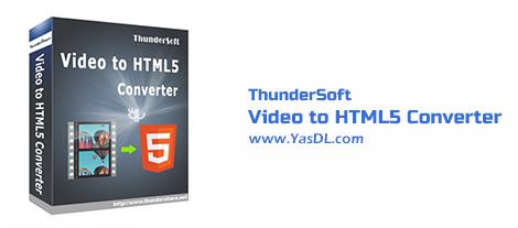 ThunderSoft Video to HTML5 Converter 3.3.0 - نرم افزار تبدیل فیلم به HTML 5