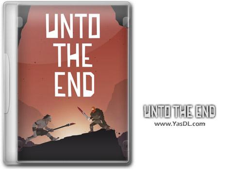 دانلود بازی Unto The End برای PC