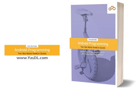دانلود کتاب آموزش برنامه نویسی اندروید: کاتلین - Android Programming: The Big Nerd Ranch Guide, 4th Edition - PDF