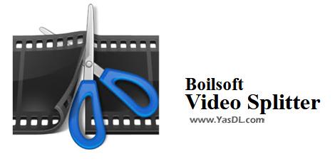 دانلود Boilsoft Video Splitter 8.1.4 - نرم افزار برش و جداسازی فایلهای ویدیویی