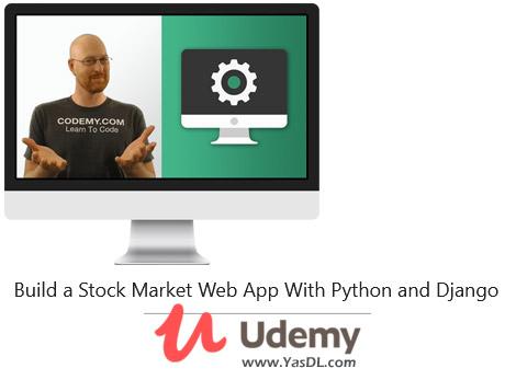 دانلود آموزش ساخت وب اپلیکیشن بازار بورس با پایتون و جنگو - Build a Stock Market Web App With Python and Django - Udemy